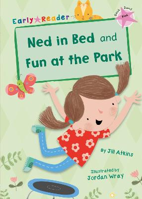 Ned in Bed and Fun at the Park (Early Reader) - Atkins, Jill