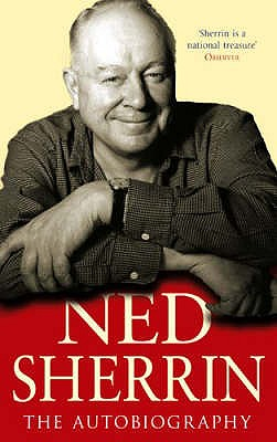 Ned Sherrin: The Autobiography - Sherrin, Ned
