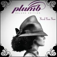 Need You Now [Deluxe Version] - Plumb