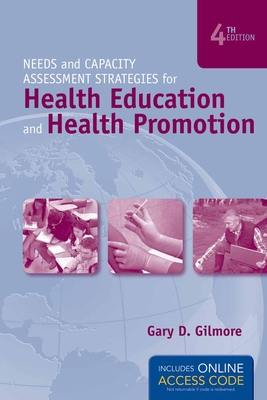 Needs and Capacity Assessment Strategies for Health Education and Health Promotion - Gilmore, Gary D