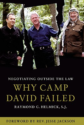 Negotiating Outside the Law: Why Camp David Failed - Helmick, Raymond G