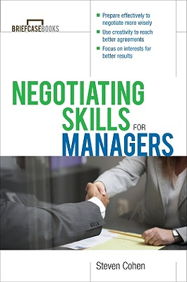 Negotiating Skills for Managers - Cohen, Steven, and Formisano, Roger A