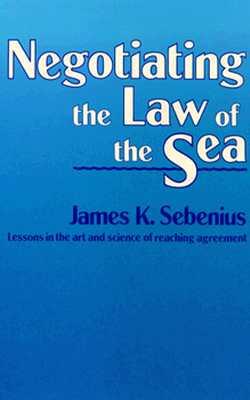 Negotiating the Law of the Sea - Sebenius, James K