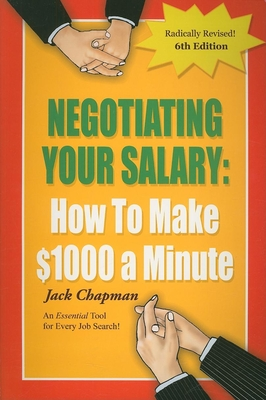 Negotiating Your Salary: How to Make $1,000 a Minute - Chapman, Jack