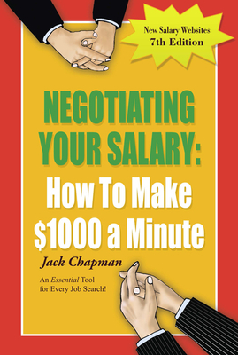 Negotiating Your Salary: How to Make $1000 a Minute - Chapman, Jack