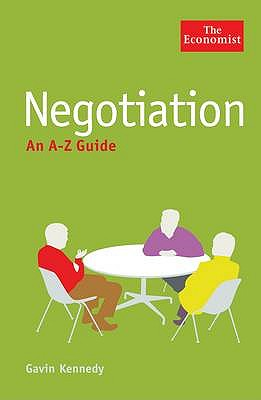 Negotiation: An A-Z Guide - Kennedy, Gavin
