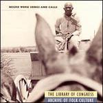 Negro Work Songs & Calls [Rounder]