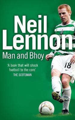 Neil Lennon: Man and Bhoy - Lennon, Neil