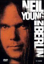 Neil Young in Berlin - Michael Lindsay-Hogg