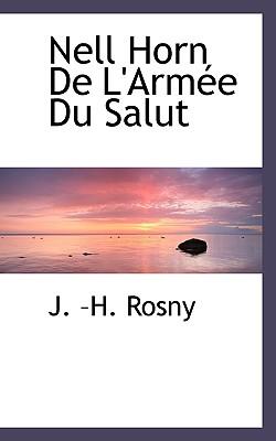 Nell Horn de L'Arm E Du Salut - Rosny, J