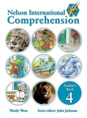 Nelson Comprehension International Student's Book 4 - Wren, Wendy, and Jackman, John (Editor)
