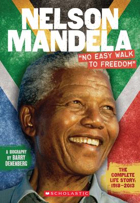 Nelson Mandela: No Easy Walk to Freedom - Denenberg, Barry