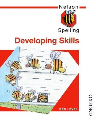 Nelson Spelling - Developing Skills Red Level - Jackman, John