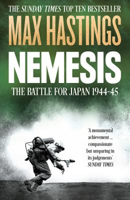 Nemesis: The Battle for Japan, 1944-45 - Hastings, Max
