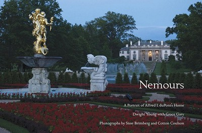 Nemours: A Portrait of Alfred I. Dupont's Home - Young, Dwight