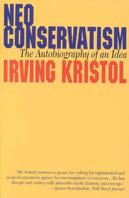 Neo-Conservatism: The Autobiography of an Idea - Kristol, Irving