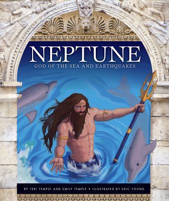 Neptune: God of the Sea and Earthquakes - Temple, Teri