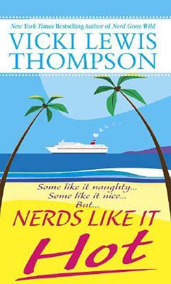 Nerds Like It Hot - Thompson, Vicki Lewis