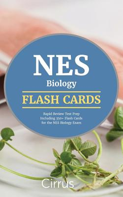 NES Biology Flash Cards: Rapid Review Test Prep Including 350+ Flash Cards for the NES Biology Exam - Nes Biology Exam Prep Team