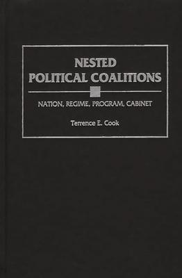 Nested Political Coalitions: Nation, Regime, Program, Cabinet - Cook, Terrence E