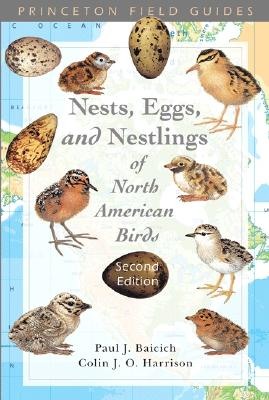Nests, Eggs, and Nestlings of North American Birds: Second Edition - Baicich, Paul J., and Harrison, J. O.