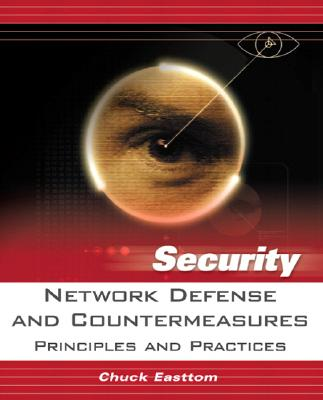 Network Defense and Countermeasures: Principles and Practices - Easttom, Chuck, and Easttom, William (Chuck)