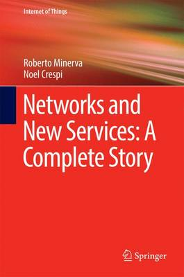 Networks and New Services: A Complete Story 2017 - Crespi, Noel, and Minerva, Roberto