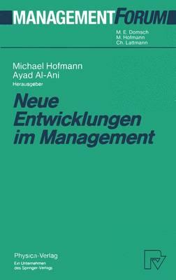 Neue Entwicklungen Im Management - Hofmann, Michael (Editor), and Al-Ani, Ayad (Editor)