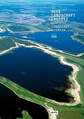 Neue Landschaft Lausitz/New Landscape Lusatia: Katalog 2010/Catalogue 2010 - Jovis (Creator)