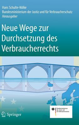 Neue Wege Zur Durchsetzung Des Verbraucherrechts - Schulte-Nolke, Hans (Editor)