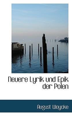 Neuere Lyrik Und Epik Der Polen - Woycke, August