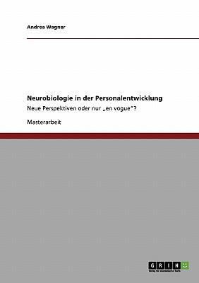 """Neurobiologie in der Personalentwicklung: Neue Perspektiven oder nur """"en vogue""""? - Wagner, Andrea"""