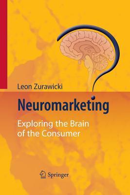 Neuromarketing: Exploring the Brain of the Consumer - Zurawicki, Leon