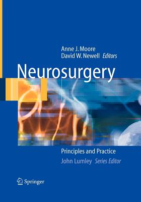 Neurosurgery: Principles and Practice - Moore, Anne J. (Editor), and Newell, David W. (Editor)