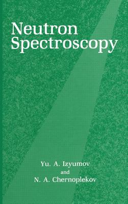 Neutron Spectroscopy - Chernoplekov, N a, and Izyumov