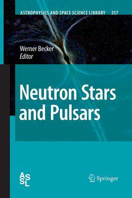 Neutron Stars and Pulsars - Becker, Werner (Editor)
