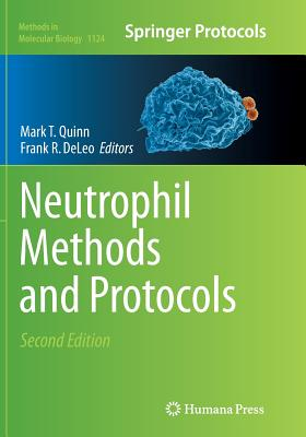 Neutrophil Methods and Protocols - Quinn, Mark T (Editor), and DeLeo, Frank R (Editor)