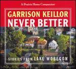 Never Better: Stories of Lake Wobegon