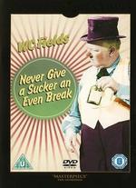 Never Give a Sucker an Even Break - Edward F. Cline