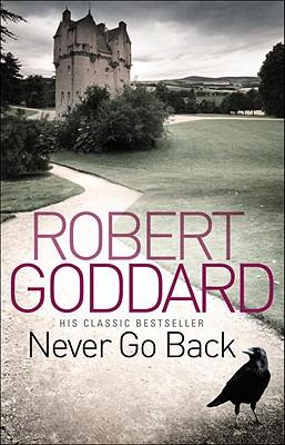 Never Go Back - Goddard, Robert