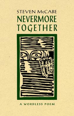Never More Together: A Wordless Poem - McCabe, Steven