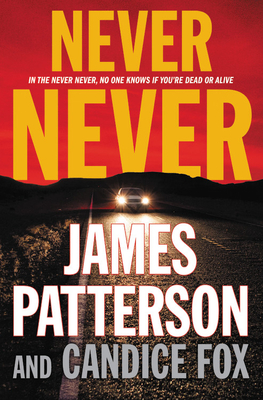 Never Never - Patterson, James, and Fox, Candice