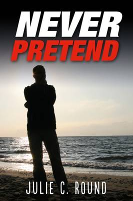Never Pretend - Round, Julie C.
