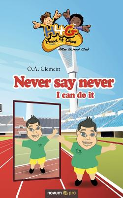 Never Say Never: I Can Do it - Clement, O. A.