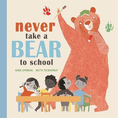 Never Take a Bear to School - Sperring, Mark