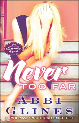 Never Too Far - Glines, Abbi