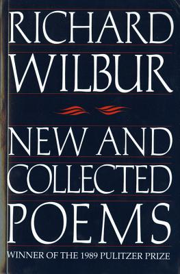 New and Collected Poems - Wilbur, Richard