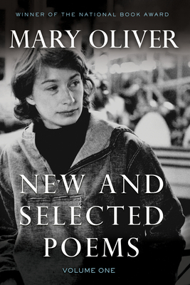 New and Selected Poems, Volume One - Oliver, Mary