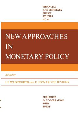 New Approaches in Monetary Policy - Wadsworth, J E (Editor)