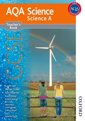 New Aqa Science GCSE Science a Teacher's Book - Ryan, Lawrie (Editor), and Carr, Geoff, and Forbes, Darren